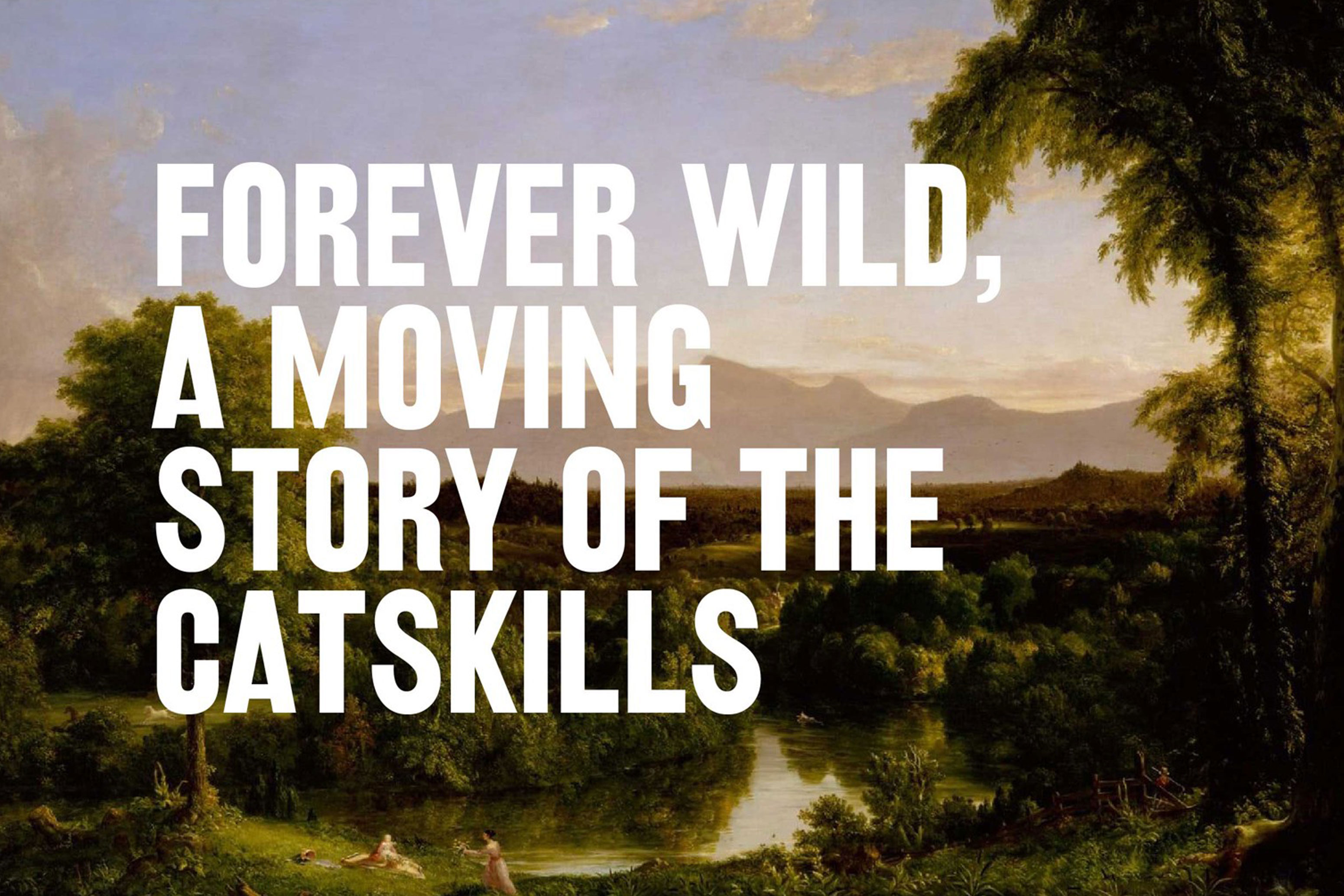 Forever Wild, A Moving Story of the Catskills